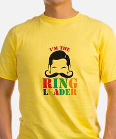 Im the circus RING LEADER T-Shirt