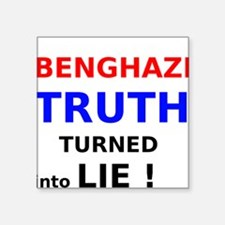 Benghazi Truth Turned into Lie Sticker