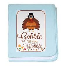 Gobble til you Wobble! baby blanket