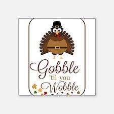 Gobble til you Wobble! Sticker