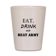 Eat Drink Beat Army Shot Glass