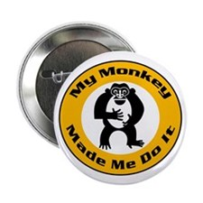 My Monkey made me do it Button