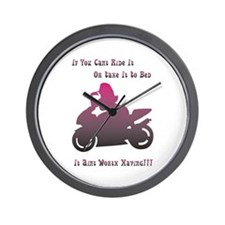 If you cant ride it Wall Clock