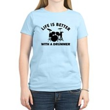 Life is better with a Drummer T-Shirt
