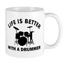 Life is better with a Drummer Small Mugs