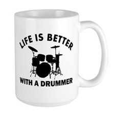 Life is better with a Drummer Ceramic Mugs