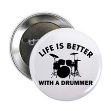 """Life is better with a Drummer 2.25"""" Button"""
