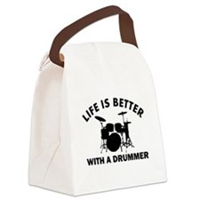 Life is better with a Drummer Canvas Lunch Bag