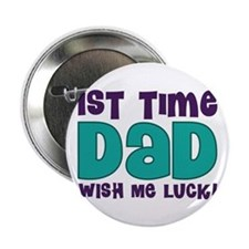 "1st Time Dad Funny 2.25"" Button"