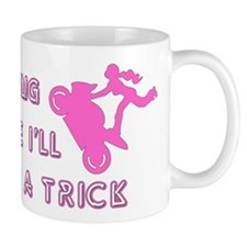 Maybe I'll Do A Trick Stunter Mug