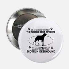 "Scottish Deerhound dog funny designs 2.25"" Button"