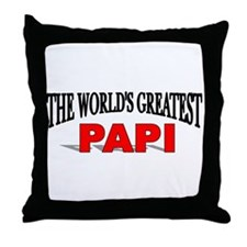 """""""The World's Greatest Papi"""" Throw Pillow"""