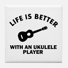 Life is better with a Ukulele Tile Coaster