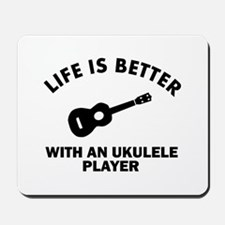 Life is better with a Ukulele Mousepad