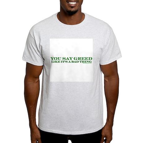 You Say Greed Ash Grey T-Shirt