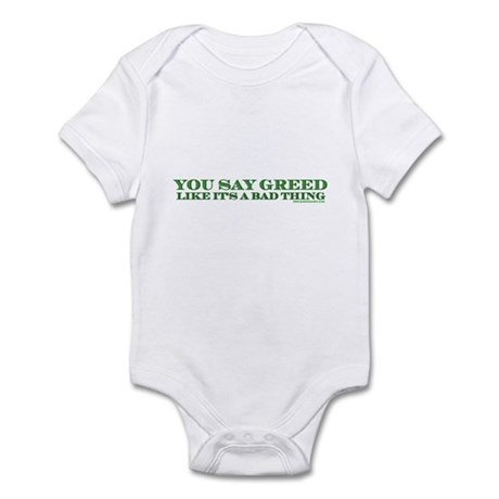 You Say Greed Infant Bodysuit