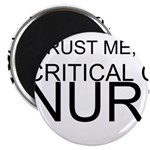Trust Me, Im A Critical Care Nurse Magnet