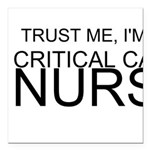 Trust Me, Im A Critical Care Nurse Square Car Magn