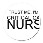Trust Me, Im A Critical Care Nurse Round Car Magne