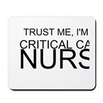 Trust Me, Im A Critical Care Nurse Mousepad