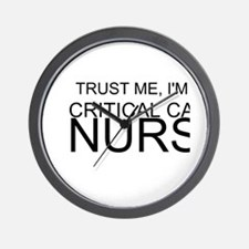 Trust Me, Im A Critical Care Nurse Wall Clock