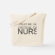 Trust Me, Im A Critical Care Nurse Tote Bag