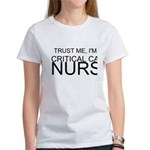 Trust Me, Im A Critical Care Nurse T-Shirt