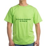Yuppie Greed is Back Green T-Shirt