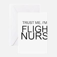 Trust Me, Im A Flight Nurse Greeting Card