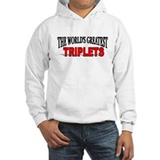 """The World's Greatest Triplets"" Hoodie"