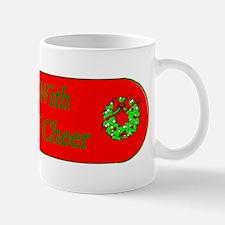 Take with cup of cheer Mug