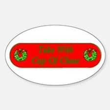 Take with cup of cheer Oval Decal