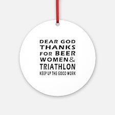 Beer Women And Triathlon Ornament (Round)