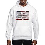 Didn't Need Rights Hooded Sweatshirt
