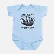 Sloth Am I Slow? Infant Bodysuit