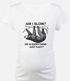 Sloth Am I Slow? Shirt