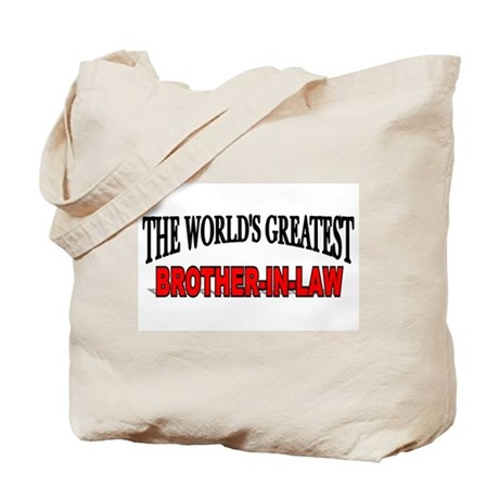 """""""The World's Greatest Brother-In-Law"""" Tote Bag"""