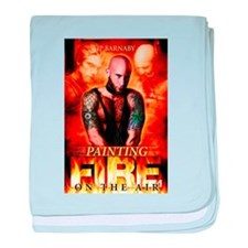 Painting Fire on the Air baby blanket