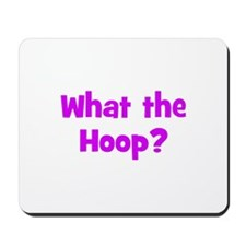 What the Hoop? Mousepad