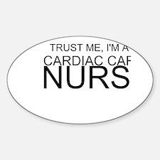 Trust Me, Im A Cardiac Care Nurse Decal