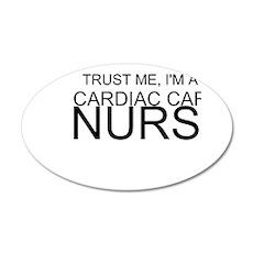 Trust Me, Im A Cardiac Care Nurse Wall Decal
