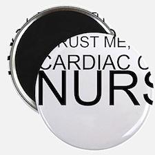 """Trust Me, Im A Cardiac Care Nurse 2.25"""" Magnet (10"""