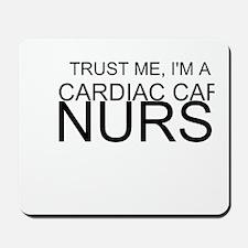 Trust Me, Im A Cardiac Care Nurse Mousepad