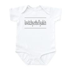 kwitchyerbellyakin Infant Bodysuit