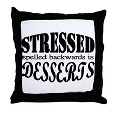 Stressed spelled backwards is Desserts Throw Pillo