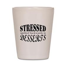 Stressed spelled backwards is Desserts Shot Glass