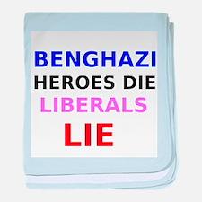 Benghazi Heroes Die Liberals Lie baby blanket