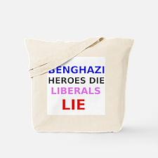 Benghazi Heroes Die Liberals Lie Tote Bag