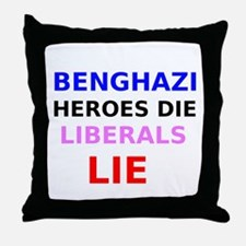 Benghazi Heroes Die Liberals Lie Throw Pillow