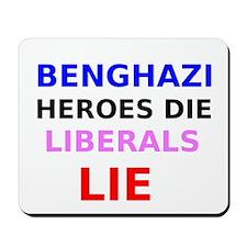 Benghazi Heroes Die Liberals Lie Mousepad